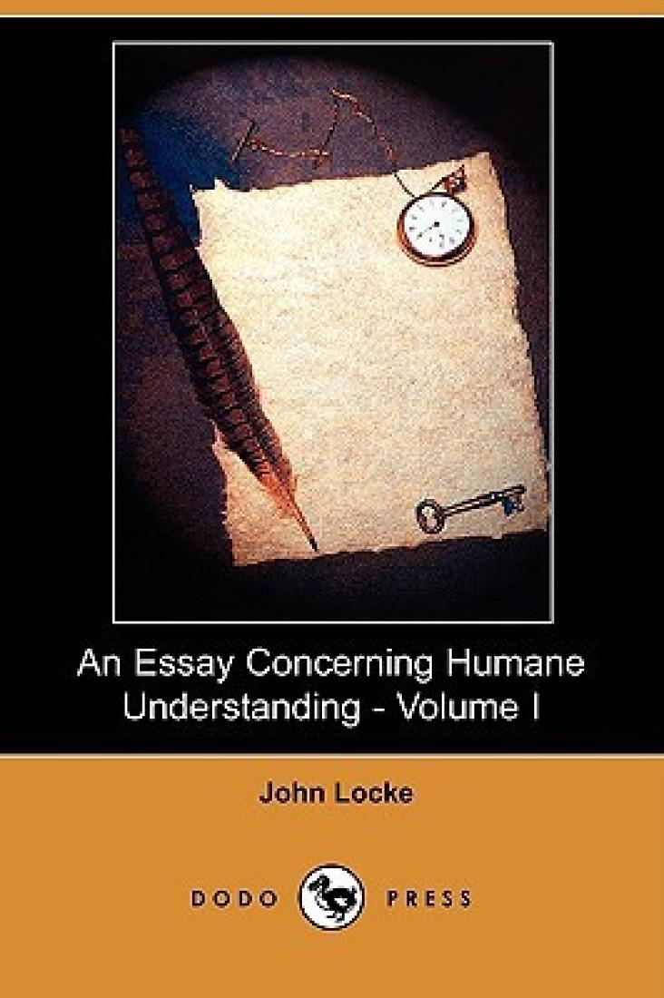 john locke essay concerning human understanding book 1 In good reading's 100 significant books human understanding, volume 1 john locke full 1 an essay concerning human understanding.
