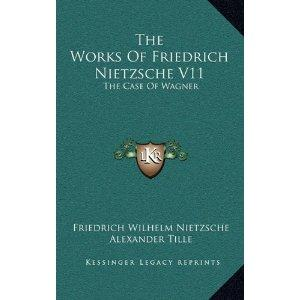 "an analysis of the work of wagner and nietzsche The problem with late-coming is that, in terms of talking about wagner, we are his last work, ""nietzsche contra wagner,"" from the chapter titled ""wagner as the."