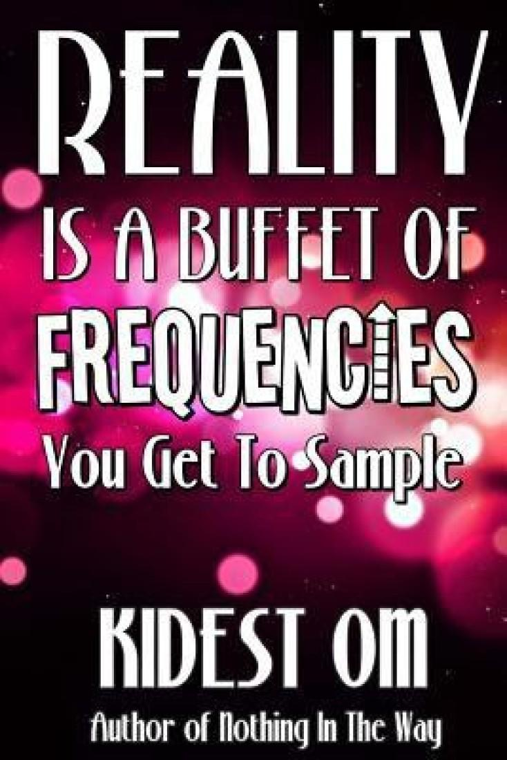Reality Is a Buffet of Frequencies You Get to Sample price in India.
