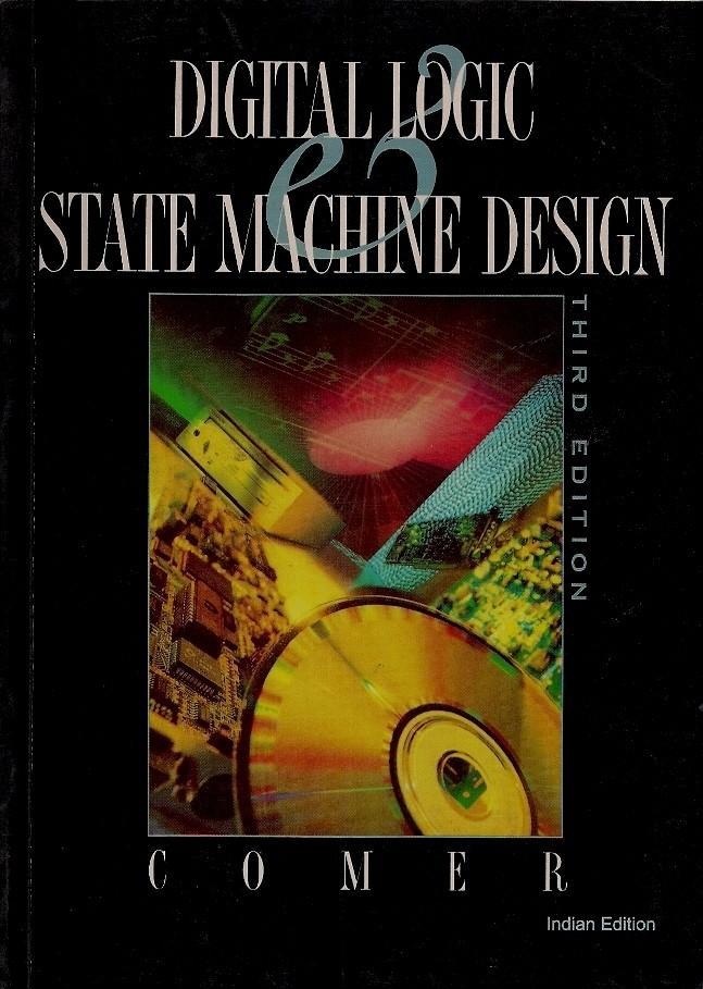 Digital Logic And State Machine Design By David J Comer Price In