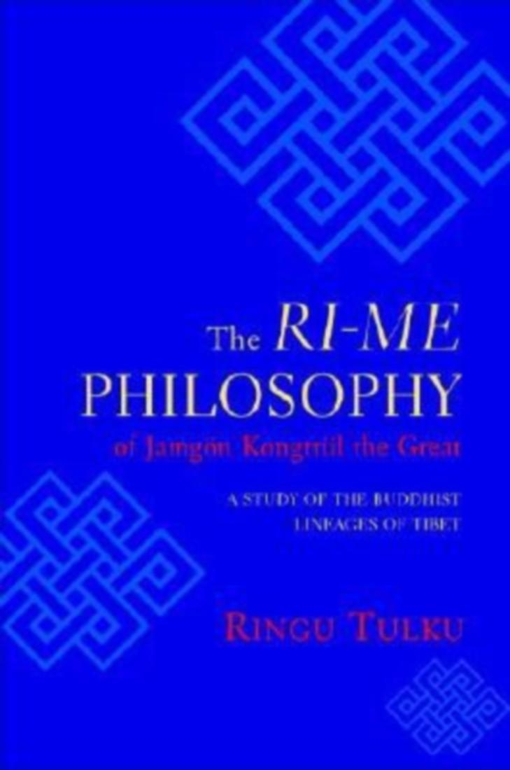 The Ri-me Philosophy of Jamgon Kongtrul the Great: A Study of the Buddhist Lineages of Tibet price in India.